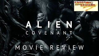 Alien: Covenant Review - Great Scott Reviews