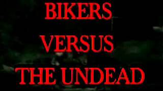 """ Bikers Versus The Undead""- The Movie  & Trailer 1985"