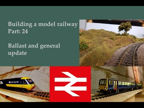 Part 24 General update – ballasting – Building a model railway
