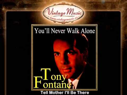 Tony Fontane -- Tell Mother I'll Be There