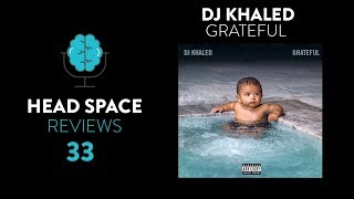 DJ Khaled Grateful Review