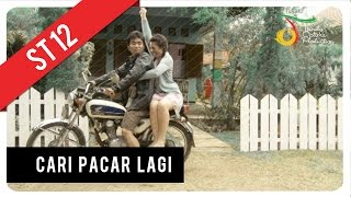 Video ST12 - Cari Pacar Lagi | VC Trinity download MP3, 3GP, MP4, WEBM, AVI, FLV Mei 2018