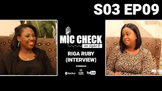 Mic Check with Stylist B. S03E09 - Riga Ruby (Interview)