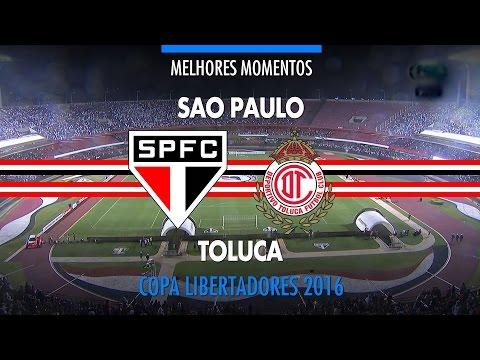 Melhores Momentos - São Paulo 4 x 0 Toluca-MEX - Libertadores - 28/04/2016