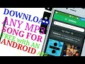 Download any Mp3 song FOR FREE With an android app