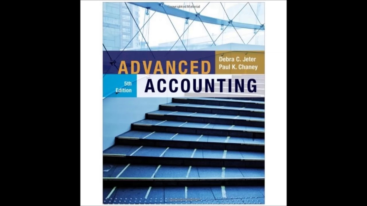 Advanced Accounting Audio Walkthrough (Chapters 1-7) - YouTube