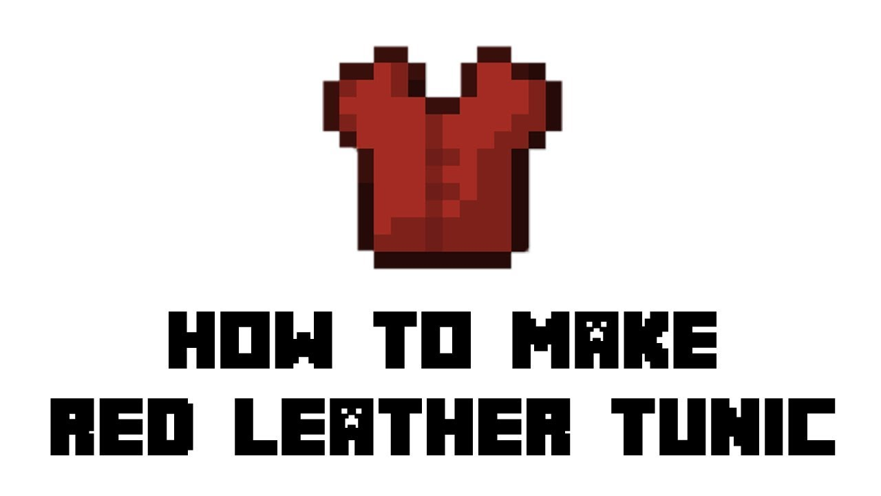 Minecraft Survival How To Make Red Leather Tunic Youtube The easiest method is to simply breed cow, though if you don't need a. minecraft survival how to make red leather tunic