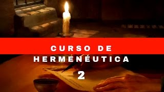 Curso de Hermenéutica: Interpretación correcta de las escrituras bíblicas   Parte 2