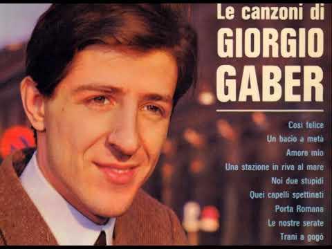 Così felice [Le canzoni di Giorgio Gaber 1964] - Giorgio Gaber mp3