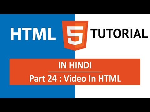 HTML Tutorial In Hindi [Part 24] - How To Add Or Embed Videos In HTML In Web Page.