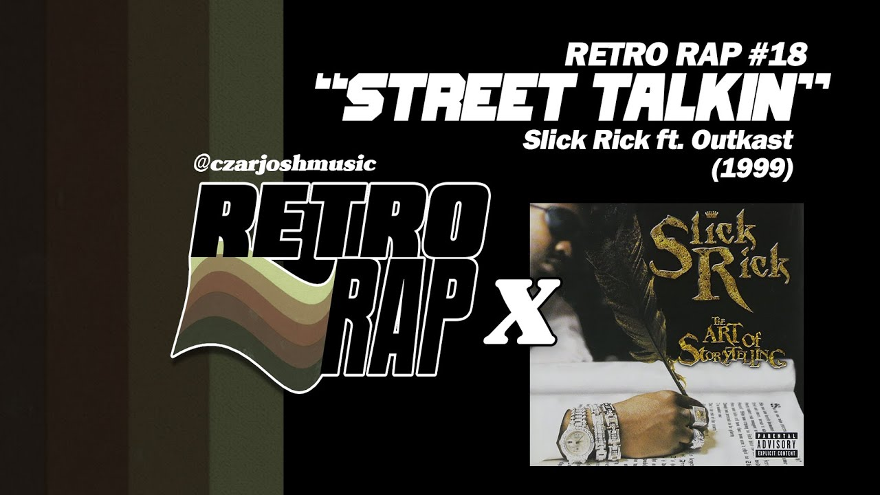 "RETRO RAP #18: ""Street Talkin"" - Slick Rick ft. Outkast [@czarjoshmusic]"