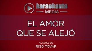 Karaokanta - Rigo Tovar - El amor que se alejó