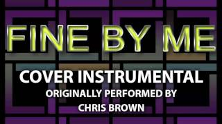 Fine By Me (Cover Instrumental) [In the Style of Chris Brown]