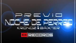 Kronoz & Baxter - Noche De Perreo(previo)(Reggaeton veracruzano)