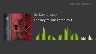The Key to The Parables 1