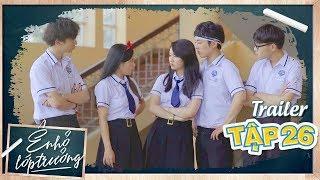 Ê ! NHỎ LỚP TRƯỞNG | Trailer TẬP 26 | Phim Học Đường 2019 | LA LA SCHOOL