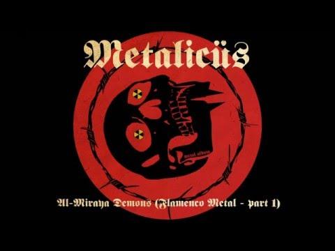 Metalicüs - Al-Miraya Demons (Flamenco Metal - Part 1)