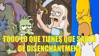 Todo lo Que Tienes Que Saber de Disenchantment Nueva Serie del Creador de los Simpsons