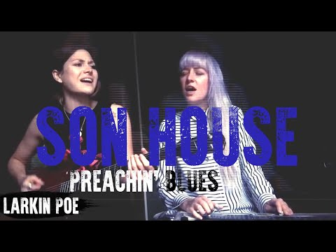 "Larkin Poe | Son House Cover (""Preachin' Blues)"
