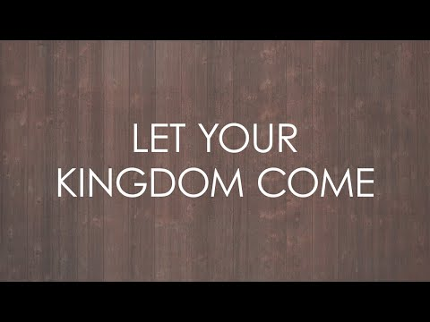 Let Your Kingdom Come (feat. Chris Jackson) - Official Lyric Video
