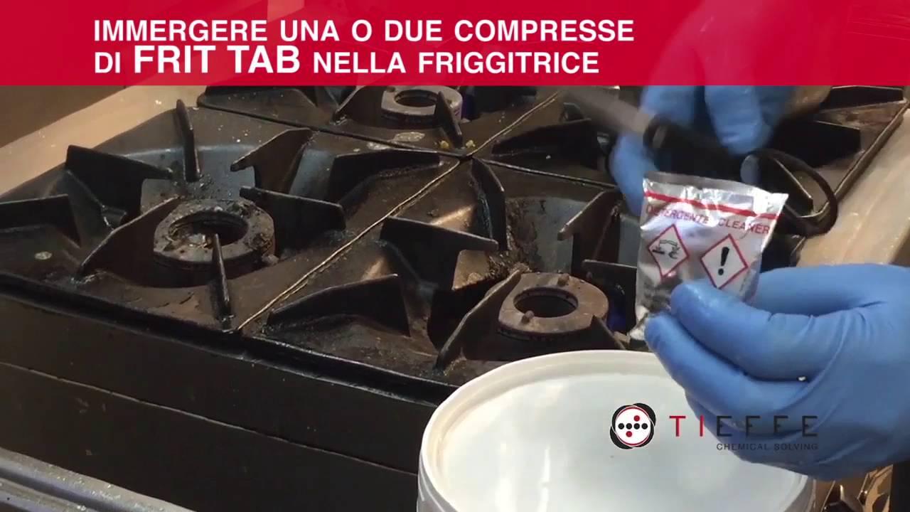 Come Pulire La Friggitrice.Pulizia Friggitrici Con Frit Tab Tieffe Chemical Solving