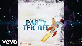 OCG, Deizzle - Party Tek Off (Official Audio)