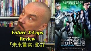 Future X Cops/未來警察 Movie Review