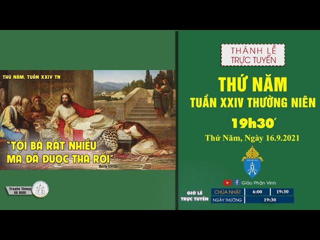 🔴Trực Tuyến Thánh Lễ | THỨ NĂM TUẦN XXIV THƯỜNG NIÊN | 19h30', ngày 16.9.2021 | Giáo Phận Vinh