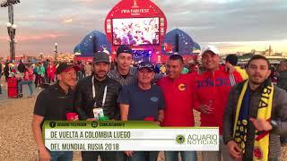 De vuelta a Colombia luego del Mundial Rusia 2018
