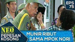 Munir Ribut Sama Mpok Nori – Neo Pepesan Kosong Eps 75