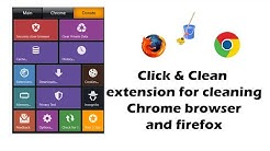 Click & Clean extension for cleaning Chrome browser and firefox