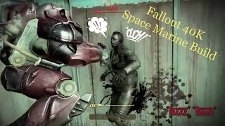 Fallout 4 Builds: WH40K Space Marine (Ultimate Tank Build)