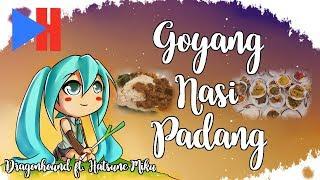 Goyang Nasi Padang - Dragonhound Ft. Hatsune Miku [Duo Anggrek]