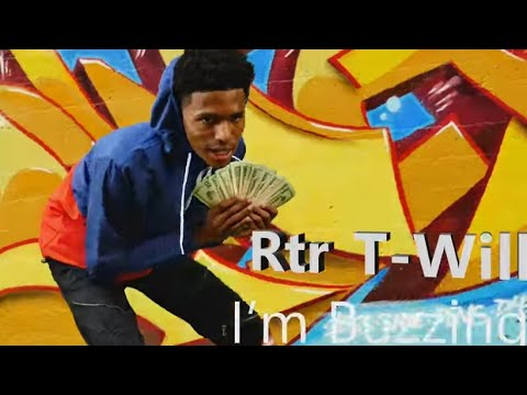 Rtr T-will - I'm Buzzing (Music VIdeo)