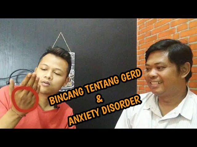 BINCANG BERSAMA PENDERITA GERD & ANXIETY DISORDER