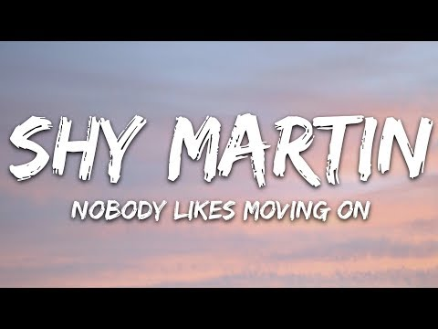 Shy Martin - Nobody Likes Moving On