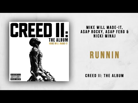 Mike WiLL Made-It, A$AP Rocky, A$AP Ferg & Nicki Minaj - Runnin (Creed 2)