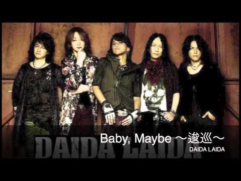 DAIDA LAIDA - Baby, Maybe ~逡巡~