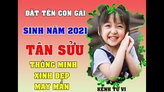 Đặt tên con gái sinh năm Tân Sửu 2021 THÔNG MINH XINH ĐẸP MAY MẮN
