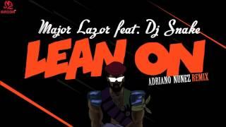 major lazer feat dj snake   lean on adriano nunez remix
