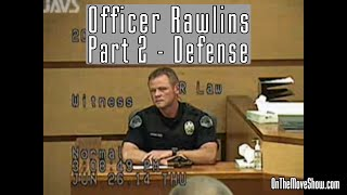 Officer Rawlins | Part 2: Defense Cross | Open Carry Trial PT #21 | OnTheMoveShow