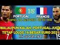 PORTUGAL LOLOS 16 BESAR EURO | WALAUPUN DIKALAHKAN PRANCIS PORTUGAL TETAP MELAJU KE 16 BESAR