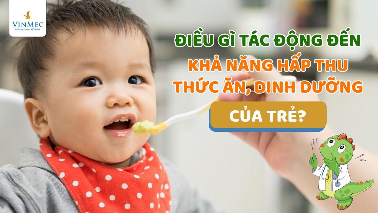 Điều gì tác động đến khả năng hấp thu dinh dưỡng của trẻ  BS Đỗ Thị Linh Phương,BV Vinmec Times City
