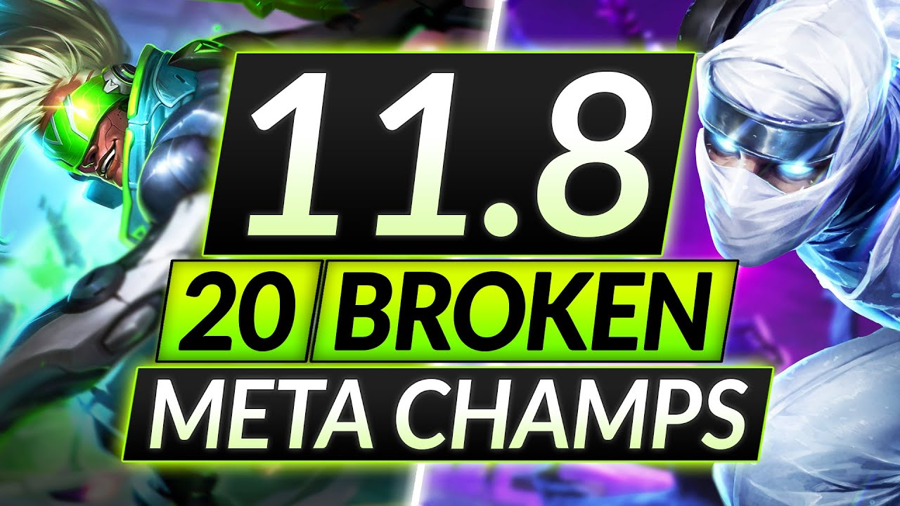 20 MOST BROKEN Champions to MAIN and RANK UP in 11.8 - Tips for Season 11 - LoL Guide