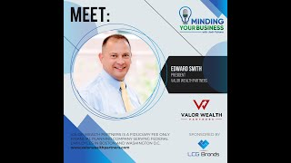 Meet Valor Wealth Partners president, Edward Smith