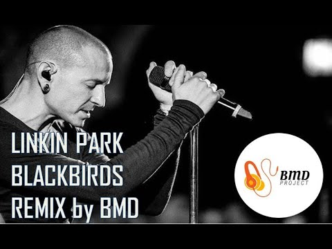 linkin-park---blackbirds-(official-video-remix-by-bmd)-marvel-avengers-theme---tribute-to-chester