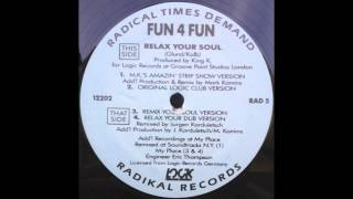 Fun 4 Fun - Relax Your Soul (Original Logic Club Version) (1990)