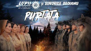 LUPII lui Calancea si Surorile Osoianu - PURTATA (feat. Guz)