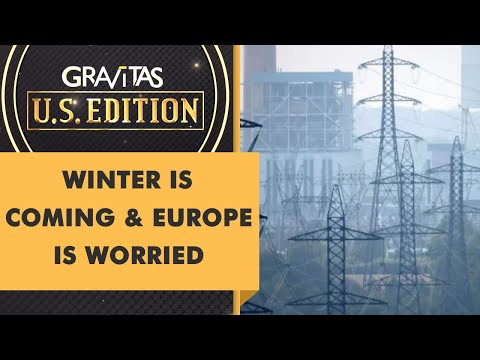 Gravitas US Edition: Europe's energy crisis to worsen with the onset of Winter