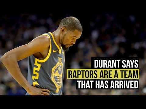 Durant Says Raptors Not An Up-and-coming Team, He Says: 'They're Here'